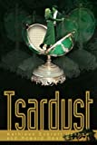 Tsardust, Kathleen Upshaw and Howard Everett, 0595299202