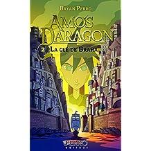 Amos Daragon: La clé de Braha - Tome 2