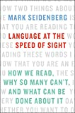 #10: Language at the Speed of Sight: How We Read, Why So Many Can't, and What Can Be Done About It
