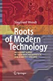 Roots of Modern Technology : An Elegant Survey of the Basic Mathematical and Scientific Concepts, Wendt, Siegfried, 3642431119