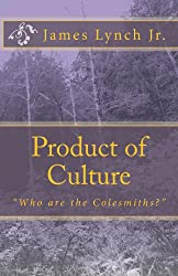 Who Are The Colesmiths?: Product of Culture