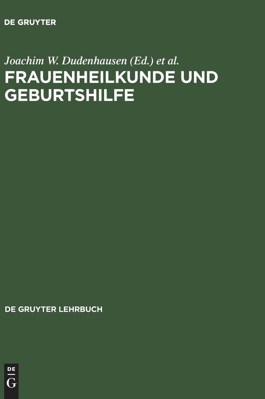 Frauenheilkunde und Geburtshilfe (de Gruyter Lehrbuch)
