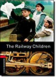 The Railway Children: Finalist: The Language Learner Literature Award 2007: Stage 3: 1,000 Headwords (Oxford Bookworms Library)