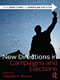 New Directions in Campaigns and Elections (New Directions in American Politics)