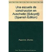 Una escuela de construcción en Auschwitz ([ʻEduyot]) (Spanish Edition)