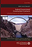 Smith, Currie & Hancock's Federal Government Construction Contracts: A Practical Guide for the Indus