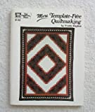 img - for More Template-Free Quiltmaking (That Patchwork Place, No. B-88) book / textbook / text book