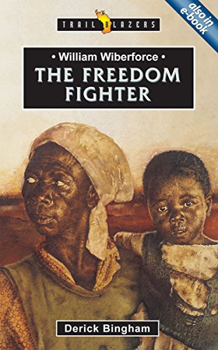 William Wilberforce: The Freedom Fighter (Trailblazers)