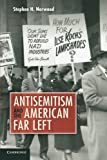 Antisemitism and the American Far Left, Stephen H. Norwood, 1107657008