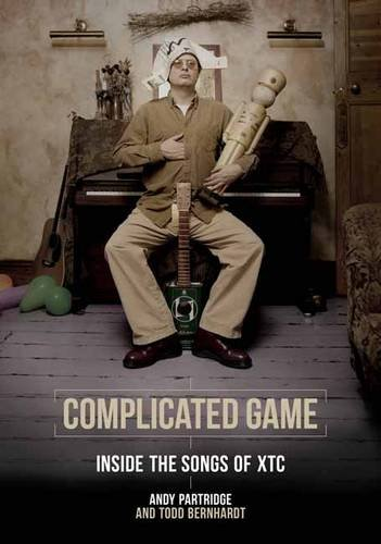 Complicated Game: Inside the Songs of XTC [Andy Partridge - Todd Bernhardt] (Tapa Blanda)