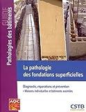La pathologie des fondations superficielles : Diagnostic, réparations et prévention- Maisons individuelles et bâtiments assimilés