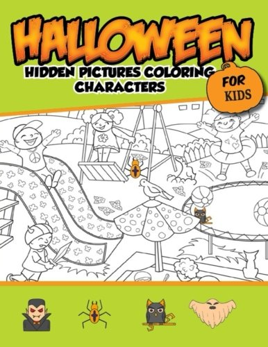 Halloween Hidden Pictures Coloring Charaters For Kids: Hidden Pictures For Childrens -
