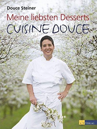 Meine liebsten Desserts - Cuisine Douce