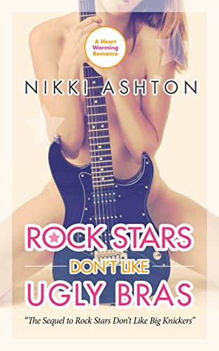 book cover of Rock Stars Don\'t Like Ugly Bras