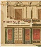 Theophil Hansen: Architekt und Designer