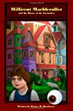 Millicent Marbleroller and the House of the Toymaker, Wayne M. Roseberry, 1440437599