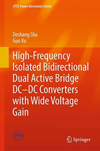 High-Frequency Isolated Bidirectional Dual Active Bridge DC–DC Converters with Wide Voltage Gain (CPSS Power Electronics Series) (English Edition)