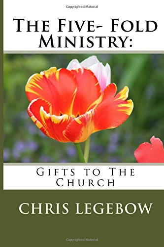 Download The Five- Fold Ministry:: Gifts to The Church PDF