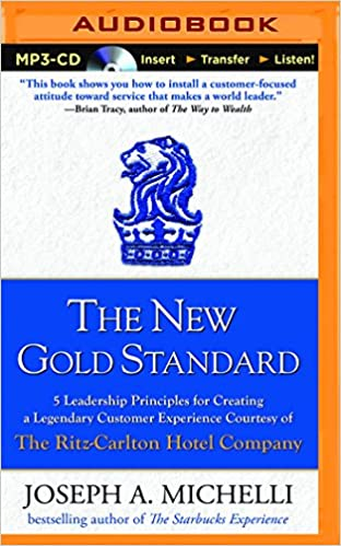 The new gold standard 5 leadership principles for creating a the new gold standard 5 leadership principles for creating a legendary customer experience courtesy of the ritz carlton hotel company unabridged edition fandeluxe Image collections