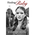 Healing Ruby: A Novel: Healing Ruby Book 1