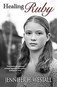 Healing Ruby by Jennifer H. Westall ebook deal