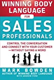 img - for Winning Body Language for Sales Professionals: Control the Conversation and Connect with Your Customer without Saying a Word book / textbook / text book