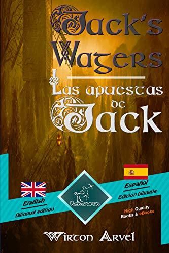 Jack's Wagers (A Jack O' Lantern Tale) - Las apuestas de Jack (Un cuento celta): Bilingual parallel text - Textos bilingües en paralelo: English - Spanish ... Español (Dual Language Easy Reader Book 88)