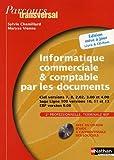 Informatique commerciale et comptable par les documents 2e professionnelle Tle BEP : Ciel versions 7, 8, 2,02, 3,00 et 4,00 Sage Ligne 100 versions 10, 11 et 13 EBP version 9,00 (1CD audio)