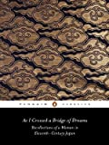 As I Crossed a Bridge of Dreams: Recollections of a Woman in 11th-Century Japan (Penguin Classics), Sarashina, 0140442820