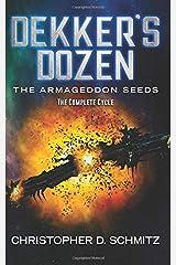 Dekker's Dozen: The Armageddon Seeds Paperback