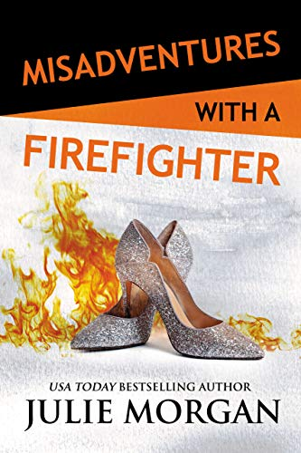 Misadventures with a Firefighter by [Morgan, Julie]