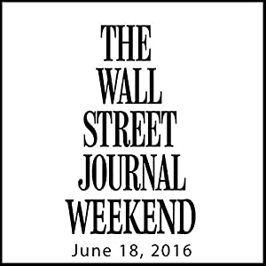 Weekend Journal 06-18-2016 Newspaper / Magazine