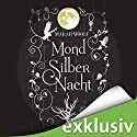 MondSilberNacht (MondLichtSaga 4) Audiobook by Marah Woolf Narrated by Anita Hopt