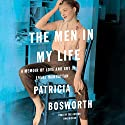 The Men in My Life: A Memoir of Love and Art in 1950s Manhattan Audiobook by Patricia Bosworth Narrated by Patricia Bosworth