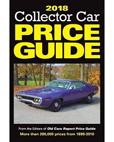 2018 collector car price guide old cars report price guide editors rh amazon com car price guide magazine car price guidelines