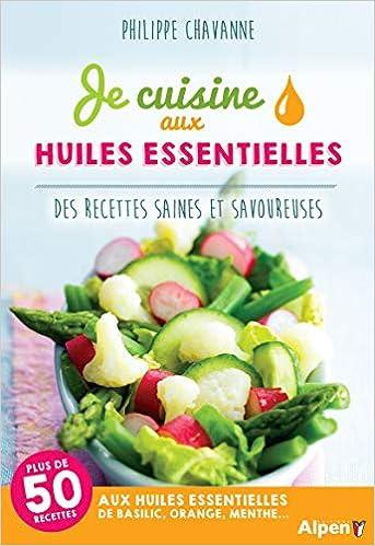 Amazon Fr Je Cuisine Aux Huiles Essentielles Philippe