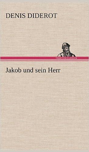 Jakob Und Sein Herr (German Edition)