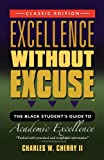 Excellence Without Excuse Â¿, Charles W. Cherry II, 1563855003