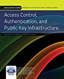 Access Control, Authentication, And Public Key Infrastructure (Information Systems Security & Assurance)