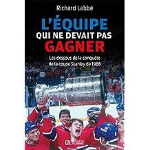L'équipe qui ne devait pas gagner (French Edition)