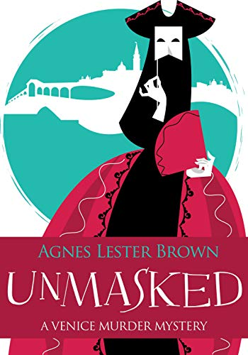 Unmasked (The Venice Mystery Series Book 1) by [Lester Brown, Agnes]
