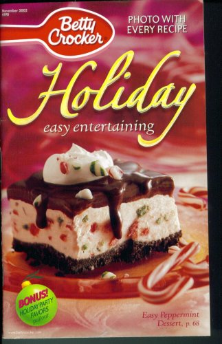 Betty Crocker: Holiday Easy Entertaining. November 2002. #190 (Easy Peppermint Dessert. Bonus! Holiday Party Favors - Eve New Party Planning Years A