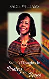 Sadie's Thoughts in Poetry and Prose, Sadie Williams, 1420870920