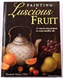 Painting Luscious Fruit, Elizabeth Hayes, 1581800835