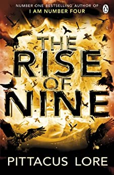 The Rise of Nine: Lorien Legacies Book 3 by [Lore, Pittacus]