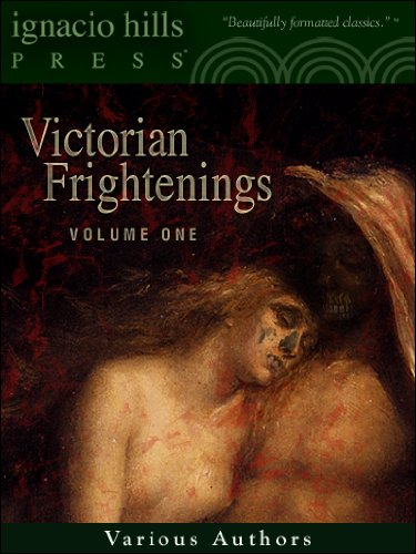 Victorian Frightenings: Volume One (Horror Anthology Vol I)
