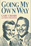 img - for Going My Own Way by Gary Crosby, Ross Firestone (1983) Hardcover book / textbook / text book