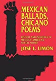 img - for Mexican Ballads, Chicano Poems: History and Influence in Mexican-American Social Poetry (The New Historicism: Studies in Cultural Poetics) book / textbook / text book