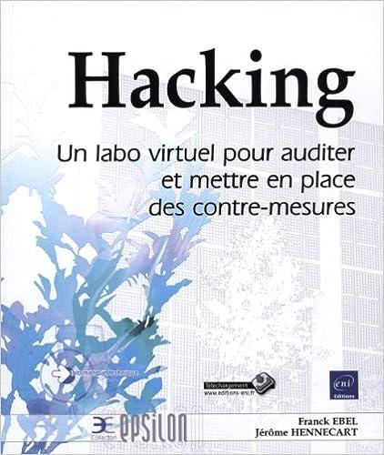 Livres gratuits Hacking - Un labo virtuel pour auditer et mettre en place des contre-mesures epub, pdf