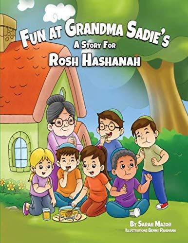 Fun at Grandma Sadie's: A Story for Rosh Hashanah (Jewish Holiday Books for Children)